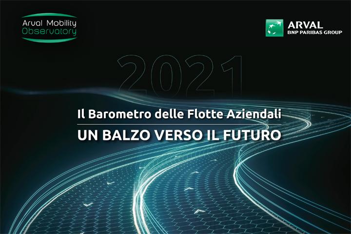Barometro delle Flotte Aziendali 2021 di Arval: flessibilità, sostenibilità e sicurezza i driver del 2020